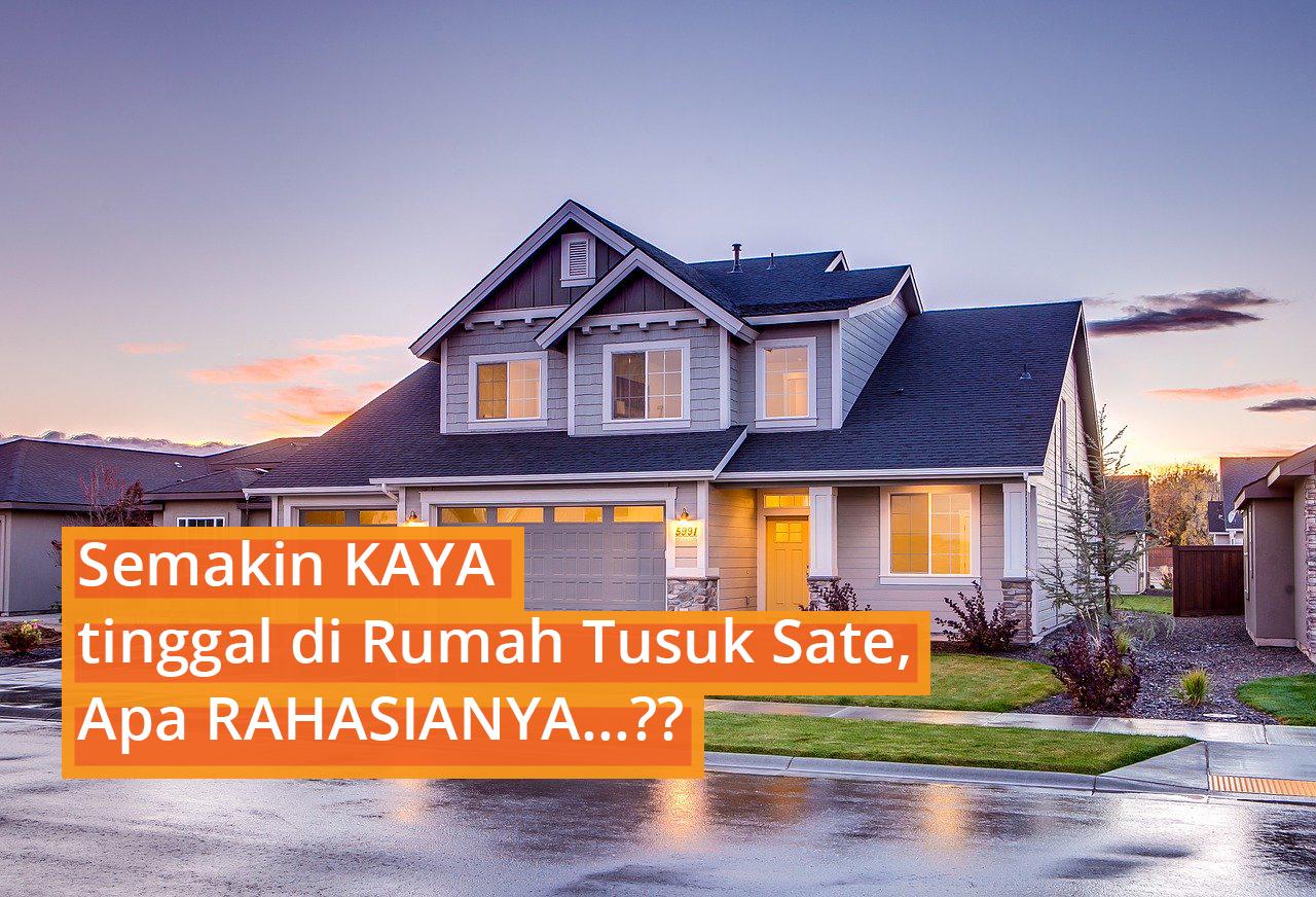 Rahasia Semakin Kaya Tinggal Di Rumah Tusuk Sate Javainblue Com Gambar rumah tusuk sate
